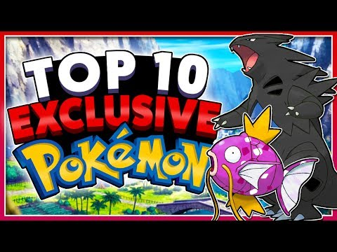 Top 10 EXCLUSIVE Pokémon!