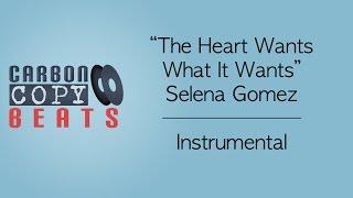 The Heart Wants What It Wants - Instrumental / Karaoke (In The Style Of Selena Gomez)
