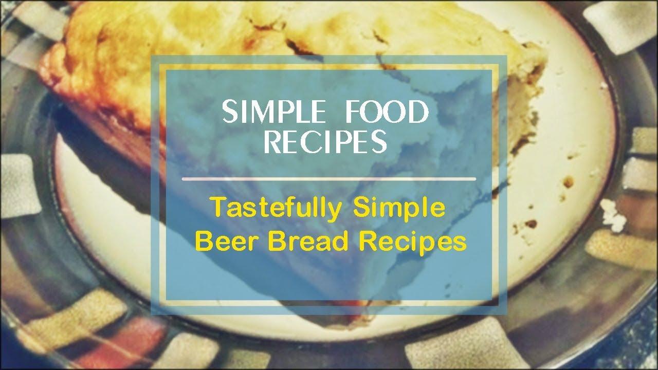 Tastefully Simple Beer Bread Recipes - YouTube