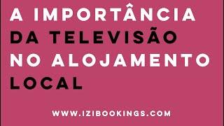 A importância da televisão no Alojamento Local by iZiBookings