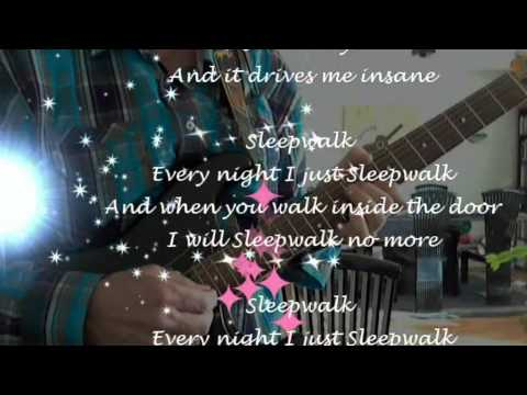 Sleepwalk with lyrics