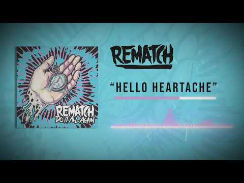 "Rematch - ""Hello Heartache"" (Official Audio Stream)"