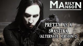 Marilyn Manson - Pretty As a ($)wastika (Alternate version 2)