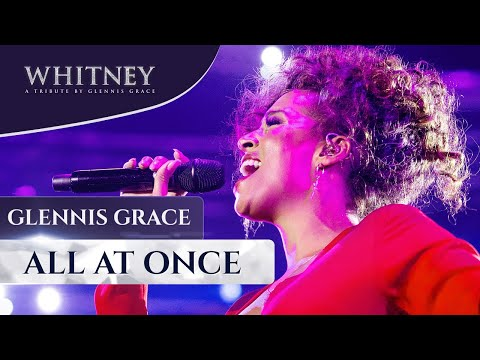 All At Once - WHITNEY, a tribute by Glennis Grace