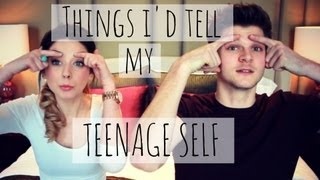 Things I'd Tell My Teenage Self | Zoella