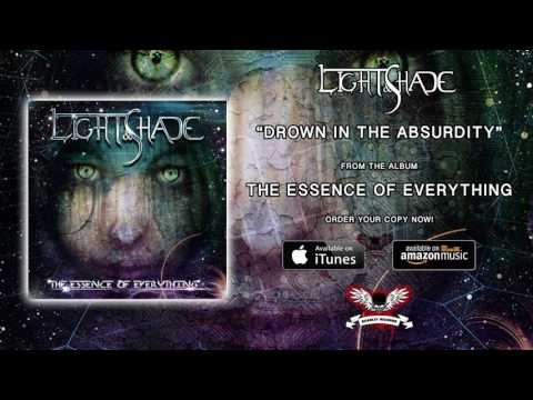 LIGHT & SHADE - 'Drown In The Absurdity' official audio video