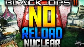 "BO2: ""NO RELOAD NUCLEAR"" - ""Unique Black Ops 2 Nuclear Gameplay""! (No Reload Nuclear)"
