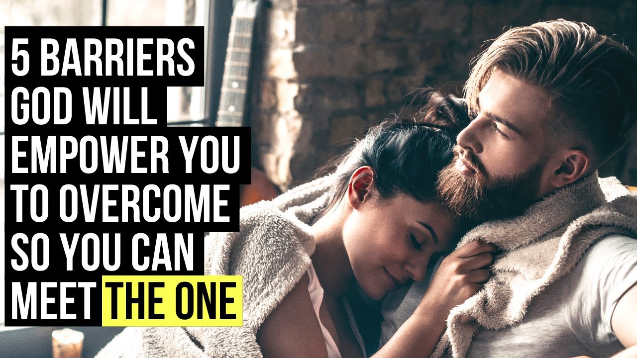 When You Meet THE ONE, God Will Empower You to . . .