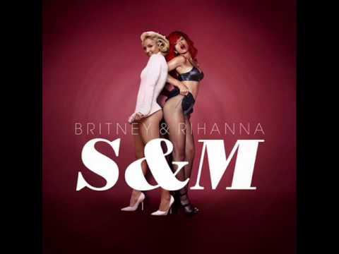 S & M (Remix) - Rihanna ft. Britney Spears