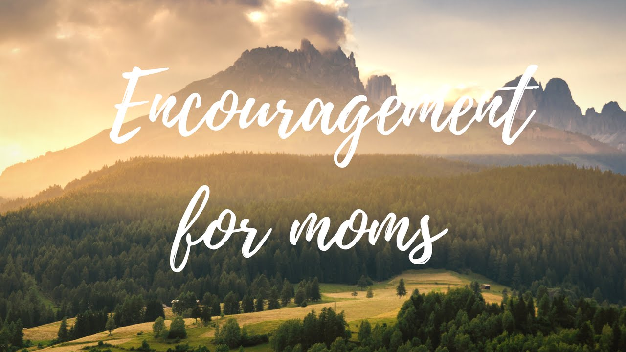 what is your motivation encouragement for moms what is your motivation encouragement for moms