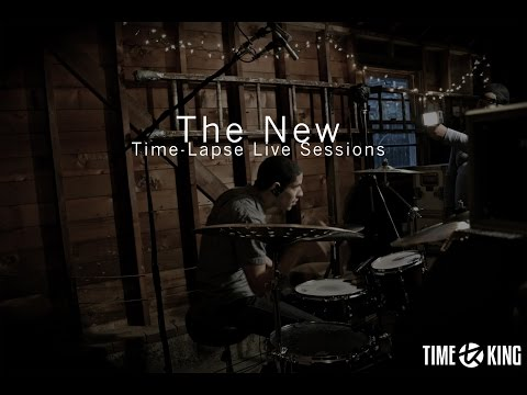 Time King - The New (Time-Lapse Live Sessions)