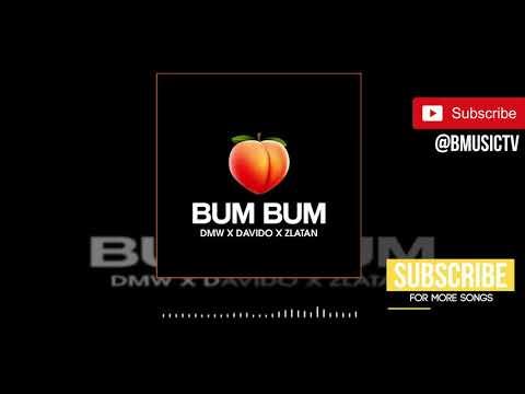 DMW x Davido x Zlatan - Bum Bum (OFFICIAL AUDIO 2019)