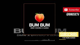 DMW x Davido x Zlatan - Bum Bum (OFFICIAL AUDIO 2019)