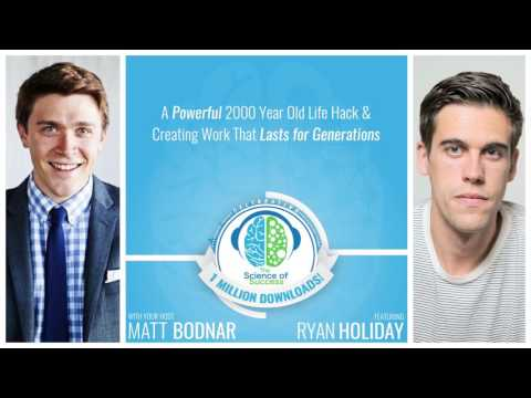 A Powerful 2000 Year Old Life Hack & Creating Work That Lasts for Generations with Ryan Holiday
