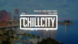 Blue Lagoon - Break My Stride (Bergs Remix)