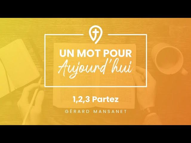 1,2,3,Partez- G.Mansanet- UN MOT POUR AUJOURD'HUI