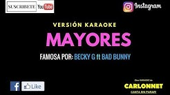 Mayores - Becky G ft Bad Bunny (Karaoke)