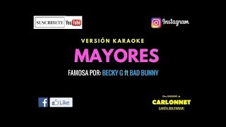 Mayores - Becky G ft Bad Bunny (Karaoke)