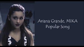 Download Lagu Ariana Grande, MIKA ~ Popular Song ~ Lyrics mp3