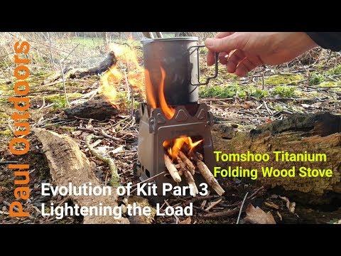 Evolution Of Kit Part 3 - Lightening The Load - Tomshoo Titanium Folding Wood Stove