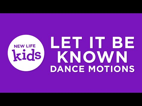 Let It Be Known – Dance Motions
