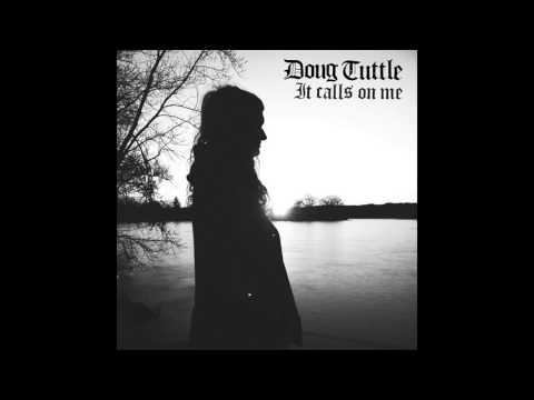 Doug Tuttle - It Calls On Me (Full Album 2016)
