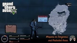 GTA V Weapons on Dangerous and Restricted Areas