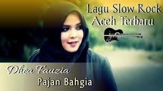Lagu Aceh Slow Rock | Dhea Fauzia - PAJAN BAHAGIA Audio Spectrum