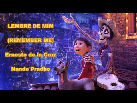 Lembre de Mim (Ernesto de la Cruz) [Remember Me - Brazilian Portuguese] - Coco (S+T)