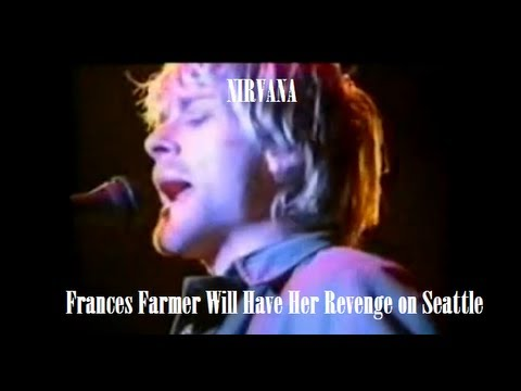 Nirvana - Frances Farmer Will Have Her Revenge on Seattle (Subtítulos y lyrics)