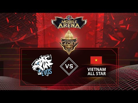 Mobile Arena - Throne of Glory : EVOS vs Vietnam All Star