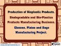 Production of Bioplastic Products. Biodegradable and Bio-Plastics Products Manufacturing Business.