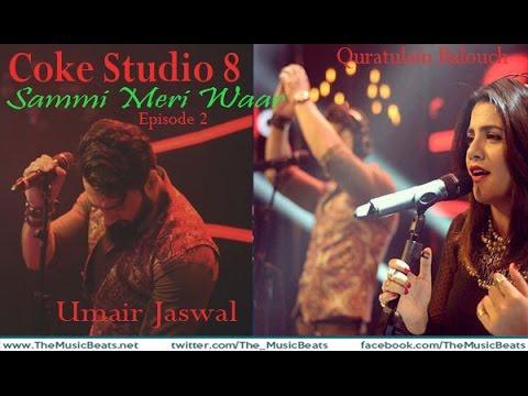 Coke Studio 8, Episode 2: Sammi Meri Waar, Umair Jaswal & Quratulain Balouch