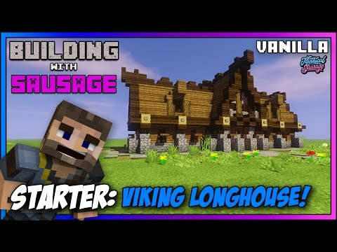 Minecraft - Building with Sausage - Starter Viking Longhouse [Vanilla Tutorial 1.11]