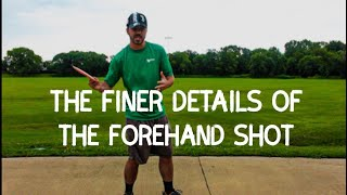 The Finer Details of the Forehand Shot | Disc Golf