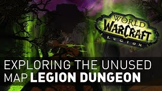exploring the unused map legion dungeon