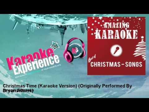 Amazing Karaoke - Christmas Time (Karaoke Version) - Originally Performed By Bryan Adams
