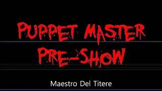 2016 Puppet Master Pre Show Promo