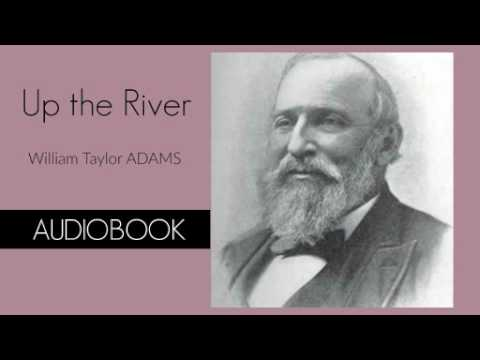 Up the River by William Taylor Adams - Audiobook
