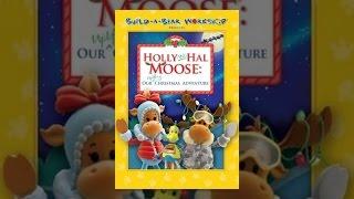 Build-a-Bear Präsentiert: Holly und Hal Elch, Erhebende Christmas Adventure