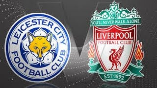 Leicester City vs Liverpool Live Streaming Premier League 28/2/2017 | Manchester United vs Southampton Live Streaming Premier League