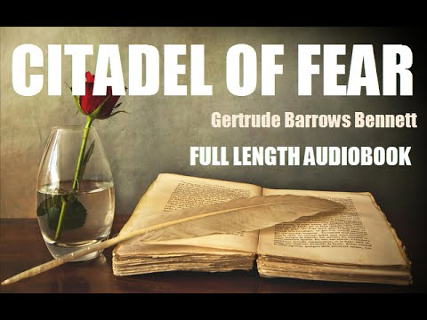 CITADEL OF FEAR, by Gertrude Barrows Bennett - FULL LENGTH AUDIOBOOK