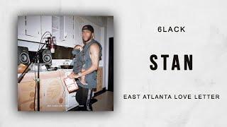 6LACK - Stan (East Atlanta Love Letter)