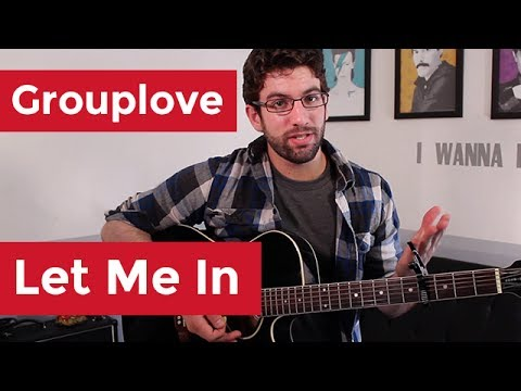 Grouplove - Let Me In (Guitar Chords & Lesson) By Shawn Parrotte