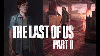 The Last Of Us 2 Craziest Information Confirmed By Neil Druckmann! (The Last Of Us Part 2)