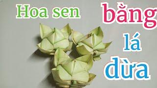 Cách làm hoa sen bằng lá dừa đơn giản #TOITNT