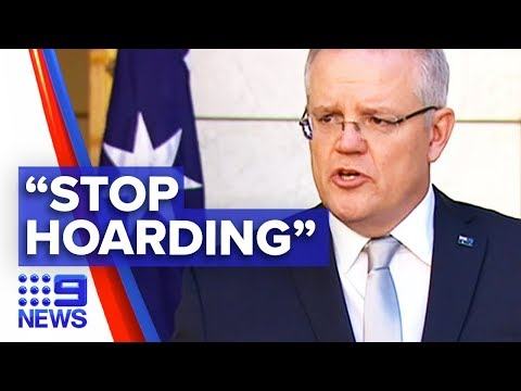 Coronavirus: PM appeals to nation to cease stockpiling | Nine News Australia from YouTube · Duration:  5 minutes 26 seconds