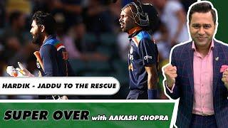HARDIK - JADEJA HEROICS ensure IND BEAT AUS to avoid Clean Sweep   Super Over with Aakash Chopra