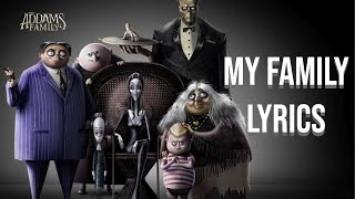 My Family Lyrics (Addams Family Edition)