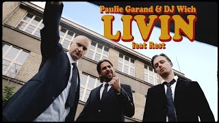 Paulie Garand & DJ Wich - Livin (feat. Rest) OFFICIAL VIDEO